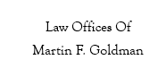 Law Offices of Martin F. Goldman
